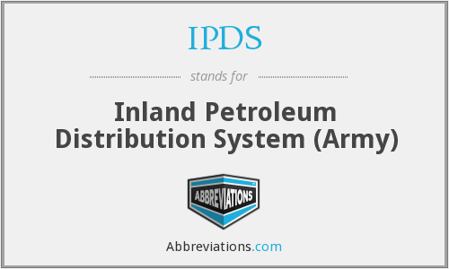 IPDS - Inland Petroleum Distribution System (Army)