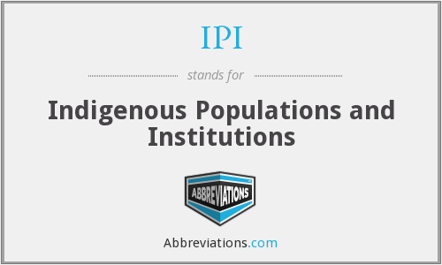 IPI - Indigenous Populations and Institutions