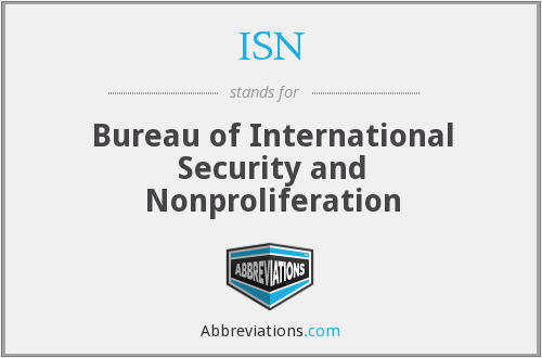 ISN - Bureau of International Security and Nonproliferation