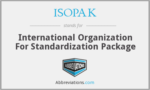 ISOPAK - International Organization For Standardization Package