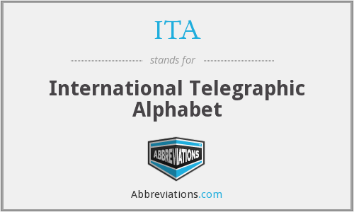 ITA - International Telegraphic Alphabet