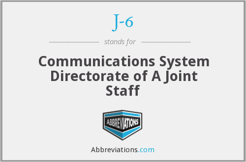 J-6 - Communications System Directorate of A Joint Staff