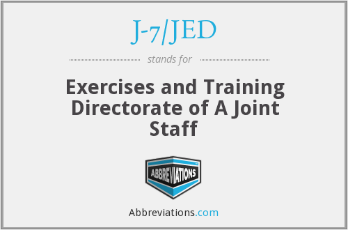 J-7/JED - Exercises and Training Directorate of A Joint Staff