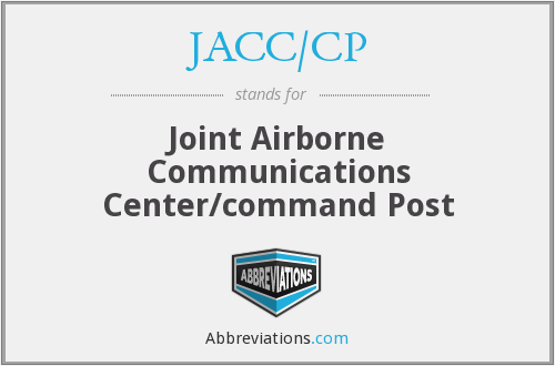 JACC/CP - Joint Airborne Communications Center/command Post