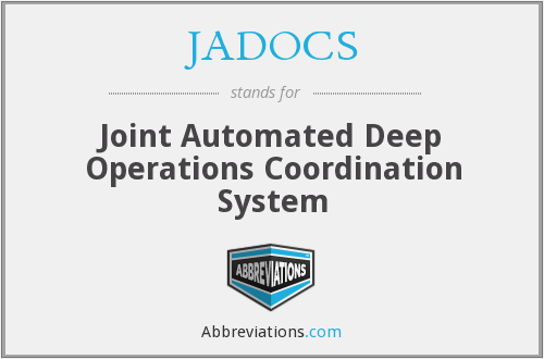 JADOCS - Joint Automated Deep Operations Coordination System