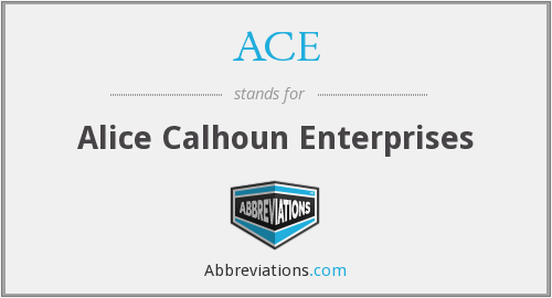 ACE - Alice Calhoun Enterprises