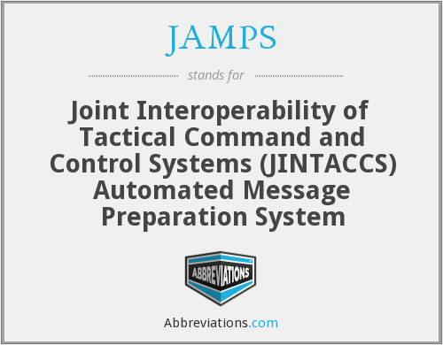 JAMPS - Joint Interoperability of Tactical Command and Control Systems (JINTACCS) Automated Message Preparation System