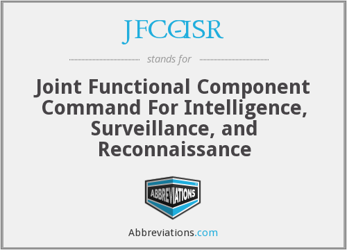 JFCC-ISR - Joint Functional Component Command For Intelligence, Surveillance, and Reconnaissance