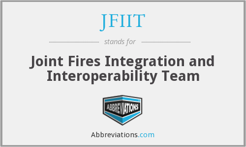 JFIIT - Joint Fires Integration and Interoperability Team