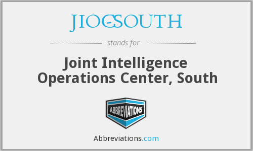 JIOC-SOUTH - Joint Intelligence Operations Center, South