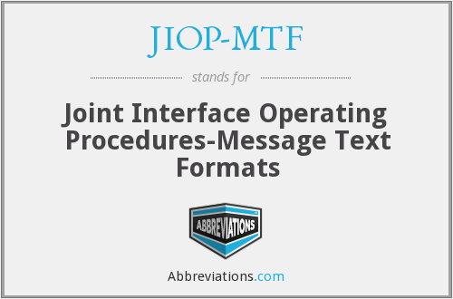 JIOP-MTF - Joint Interface Operating Procedures-Message Text Formats