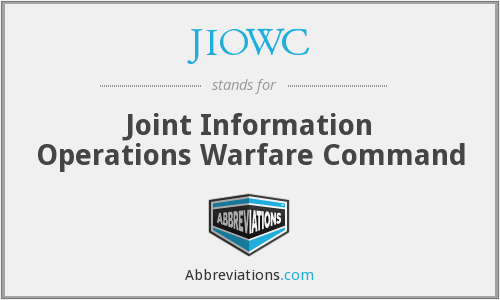 JIOWC - Joint Information Operations Warfare Command