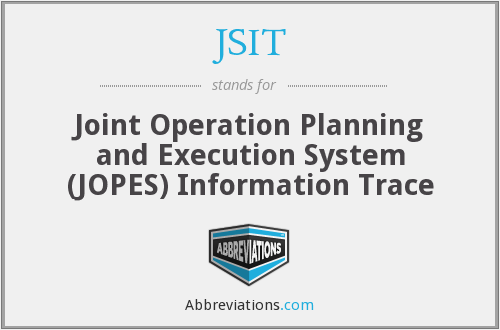 jsit joint operation planning and execution system jopes information trace abbreviations com