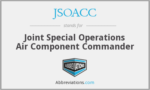 JSOACC - Joint Special Operations Air Component Commander