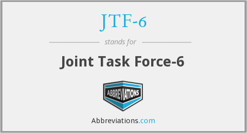 What does JTF-6 stand for?