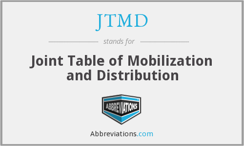 JTMD - Joint Table of Mobilization and Distribution