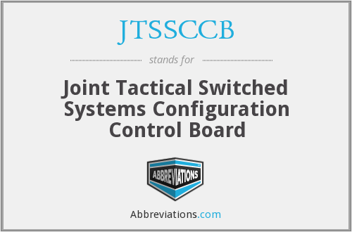 JTSSCCB - Joint Tactical Switched Systems Configuration Control Board