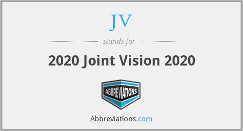 JV - 2020 Joint Vision 2020