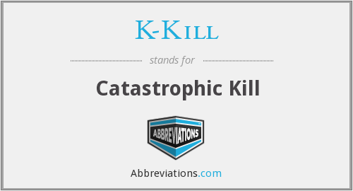 K-Kill - Catastrophic Kill