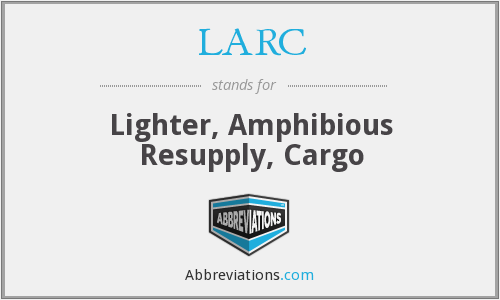 LARC - Lighter, Amphibious Resupply, Cargo