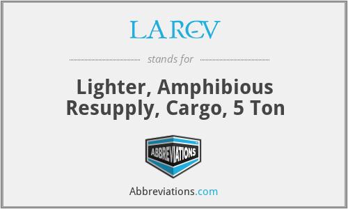 LARC-V - Lighter, Amphibious Resupply, Cargo, 5 Ton
