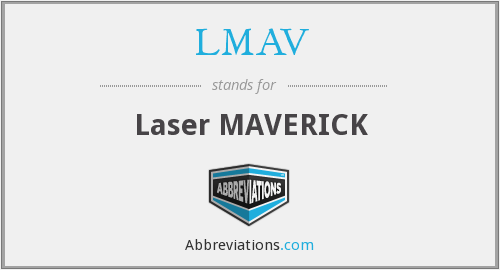 LMAV - Laser MAVERICK