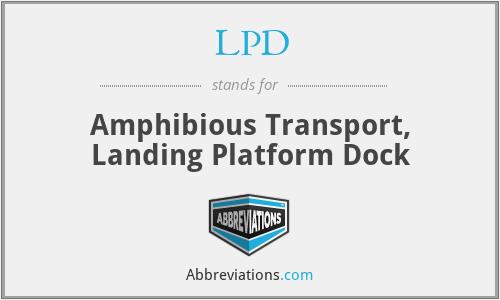 LPD - Amphibious Transport, Landing Platform Dock