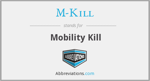 What does M-KILL stand for?