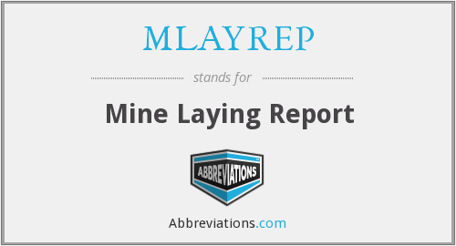 MLAYREP - Mine Laying Report