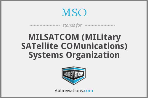 MSO - MILSATCOM (MILitary SATellite COMunications) Systems Organization