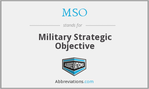 MSO - Military Strategic Objective