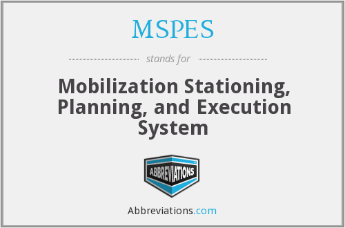 MSPES - Mobilization Stationing, Planning, and Execution System