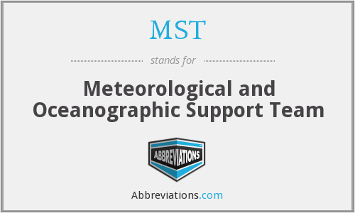 MST - Meteorological and Oceanographic Support Team