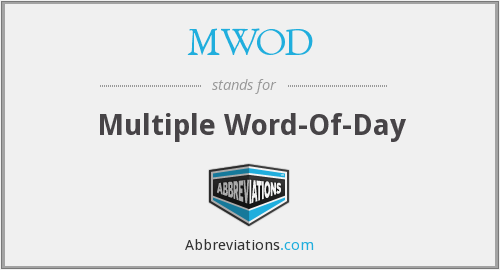 MWOD - Multiple Word-Of-Day