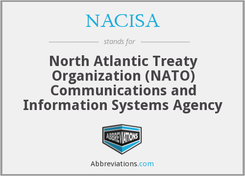 NACISA - North Atlantic Treaty Organization (NATO) Communications and Information Systems Agency