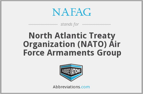 NAFAG - North Atlantic Treaty Organization (NATO) Air Force Armaments Group