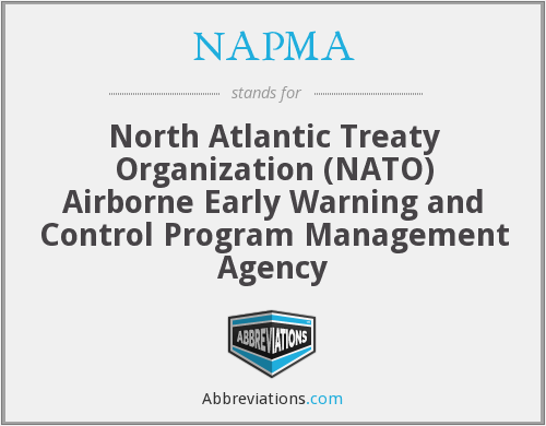 NAPMA - North Atlantic Treaty Organization (NATO) Airborne Early Warning and Control Program Management Agency