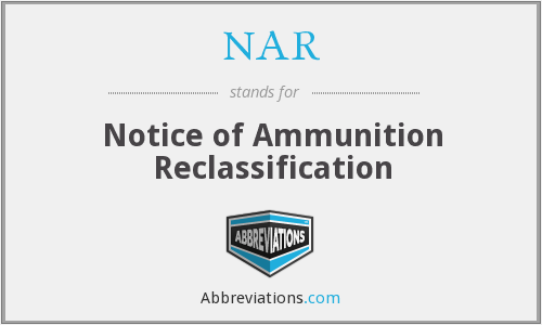 NAR - Notice of Ammunition Reclassification