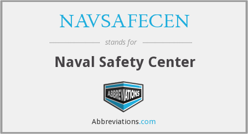 What does NAVSAFECEN stand for?