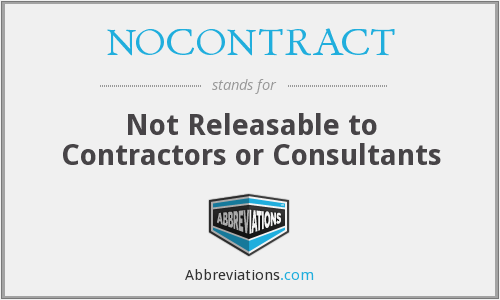 NOCONTRACT - Not Releasable to Contractors or Consultants