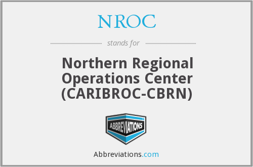 NROC - Northern Regional Operations Center (CARIBROC-CBRN)