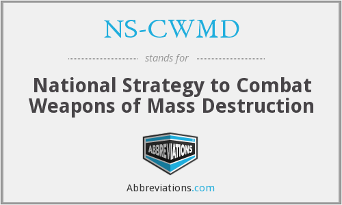 NS-CWMD - National Strategy to Combat Weapons of Mass Destruction