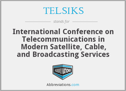 TELSIKS - International Conference on Telecommunications in Modern Satellite, Cable, and Broadcasting Services