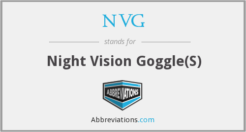 NVG - Night Vision Goggle(S)