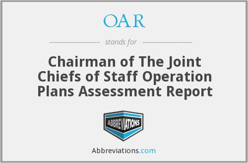 OAR - Chairman of The Joint Chiefs of Staff Operation Plans Assessment Report