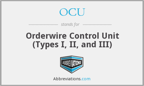 OCU - Orderwire Control Unit (Types I, II, and III)