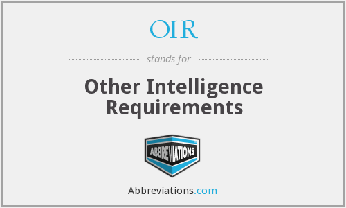 OIR - Other Intelligence Requirements