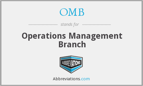 OMB - Operations Management Branch