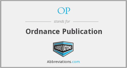 OP - Ordnance Publication