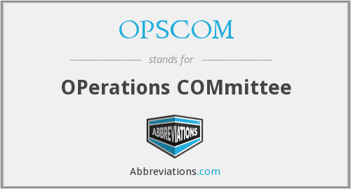 OPSCOM - OPerations COMmittee